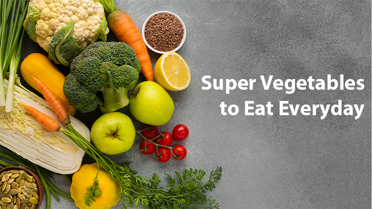 Super Vegetables to Eat Everyday