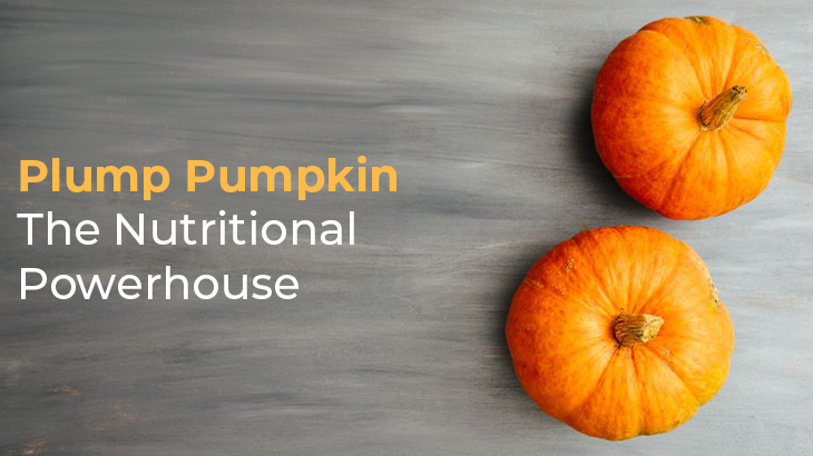 Plump Pumpkin – the Nutritional Powerhouse