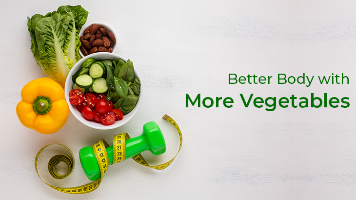 Better Body with More Vegetables