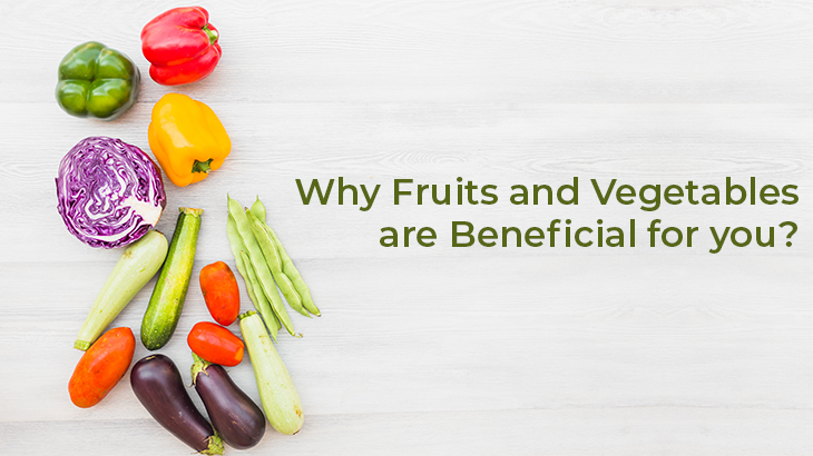 Why Vegetables and Fruits are Beneficial for You?
