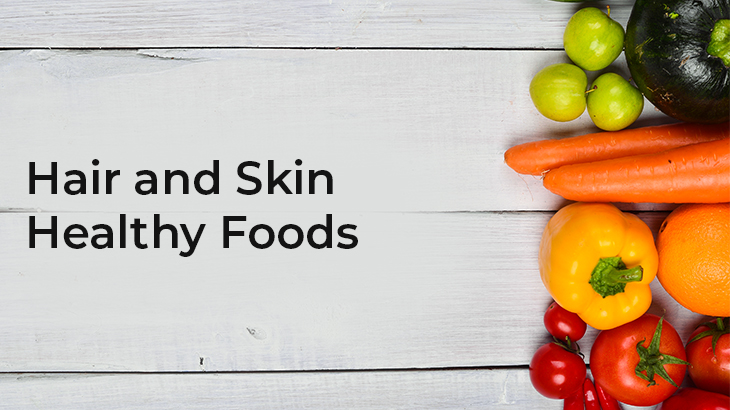 Hair and Skin Healthy Foods