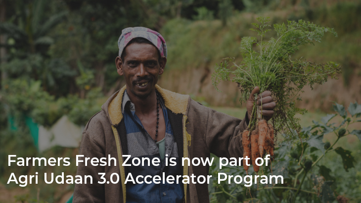 Farmers Fresh Zone is now part of Agri Udaan 3.0 Accelerator Program